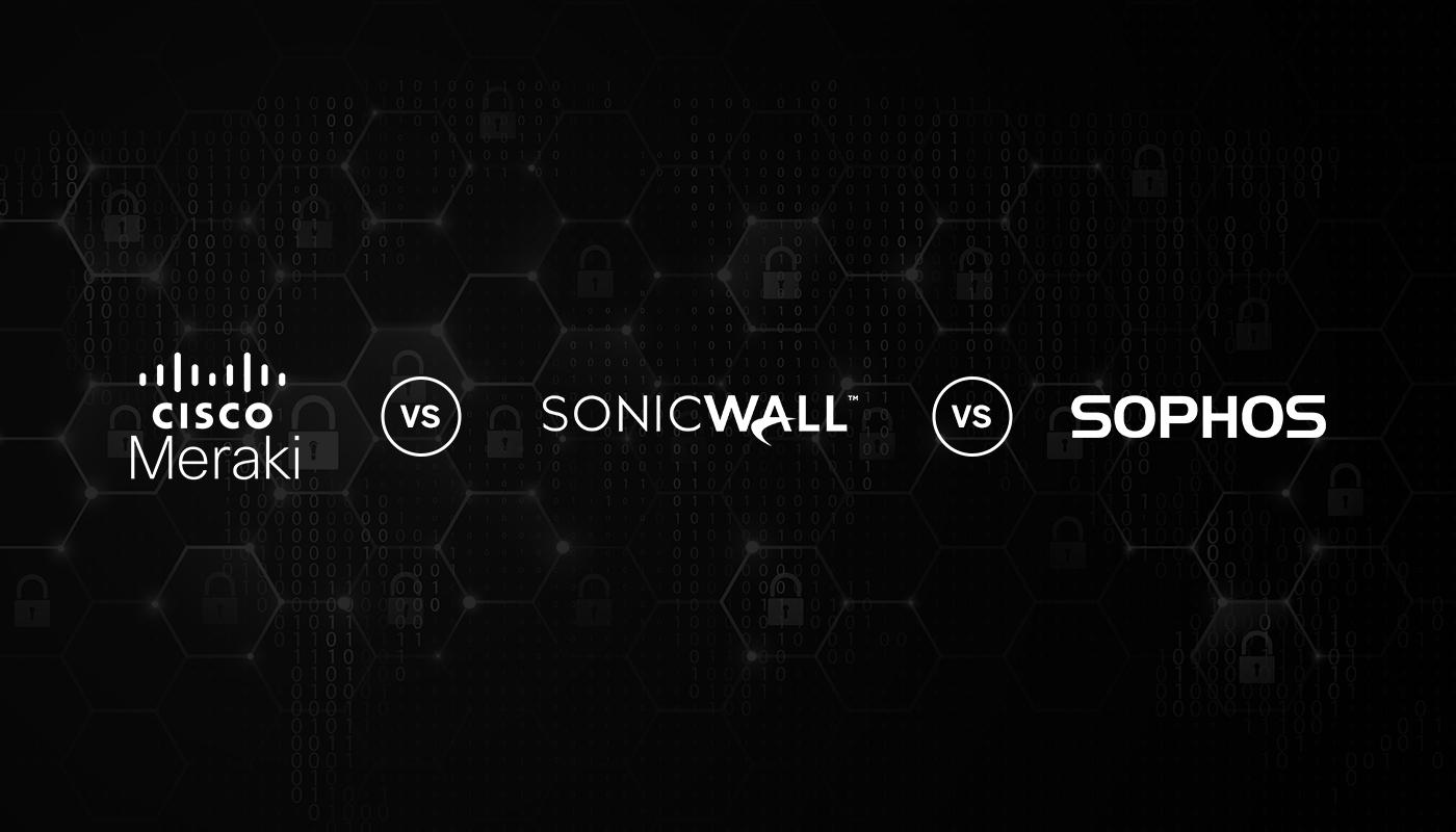 Analysis of the SMB Firewall Market:Cisco Meraki vs. SonicWall vs. Sophos